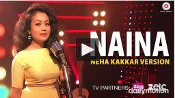Naina- Neha Kakkar